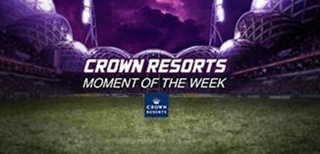 Rd.17 Crown Resorts Moment of the Week