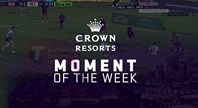 Rd.18 Crown Resorts Moment of the week