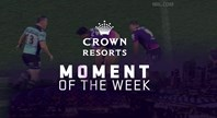 Rd.22 Crown Moment of the Week